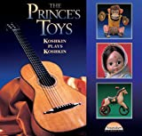 The Prince's Toys: Koshkin Plays Koshkin