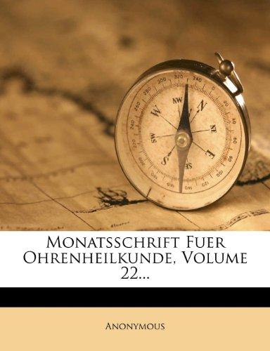 Monatsschrift Fuer Ohrenheilkunde, Volume 22...