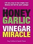 The Honey Garlic and Vinegar Miracle....