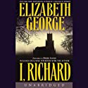 I, Richard (       UNABRIDGED) by Elizabeth George Narrated by Derek Jacobi