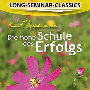 Die hohe Schule des Erfolgs (Long-Seminar-Classics) Hörbuch