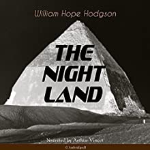 The Night Land Audiobook by William Hope Hodgson Narrated by Arthur Vincet