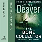 The Bone Collector (       UNABRIDGED) by Jeffery Deaver Narrated by Jeffrey Harding