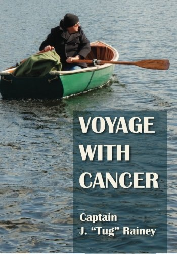 """Voyage With Cancer by J. """"Tug"""" Rainey"""