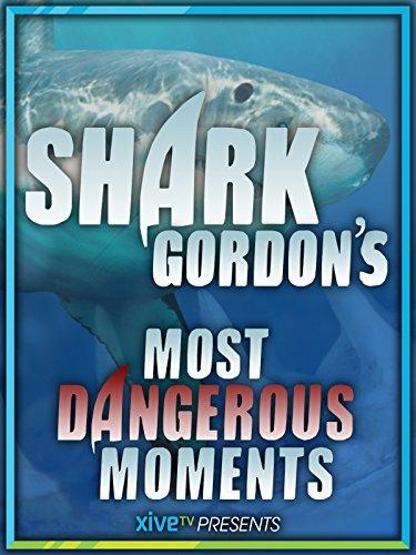 Shark Gordon's Most Dangerous Moments