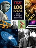 img - for TIME 100 Ideas that Changed the World: History's Greatest Breakthroughs, Inventions, and Theories book / textbook / text book