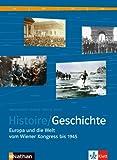 Histoire / Geschichte. Schülerband Sekundarstufe II: Europa und die Welt von 1815-1945