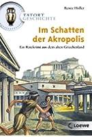 Tatort Geschichte. Im Schatten der Akropolis