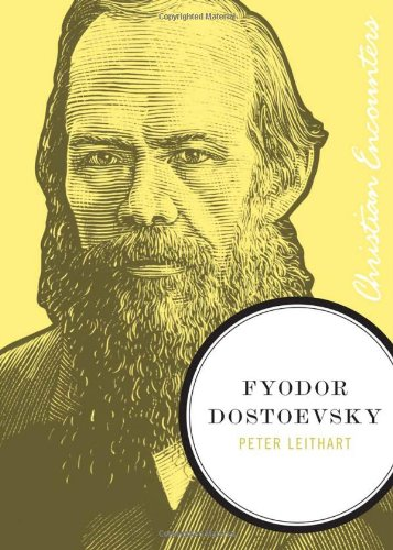 Fyodor Dostoevsky by Peter Leithart