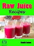 img - for Raw Juice Recipes! Be Healthy, Whole and Perfect. juice therapy for A-Z ailments book / textbook / text book