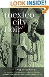 Mexico City Noir (Akashic Noir)