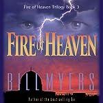 Fire of Heaven: Fire of Heaven Trilogy, Book 3 | Bill Myers