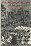 For the Glory of the Union: Myth, Reality, and the Media in Civil War New Jersey