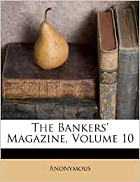 the bankers 39 magazine volume 10 anonymous. Black Bedroom Furniture Sets. Home Design Ideas