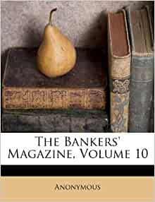 The Bankers Magazine Volume 10 Anonymous 9781173887766