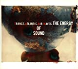 Trance Atlantic Air Waves Energy of Sound