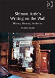 Peter Muir Shimon Attie's Writing on the Wall