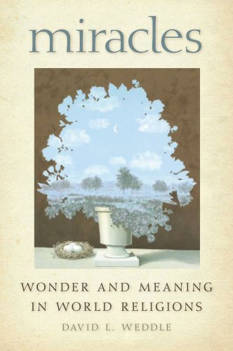 Miracles: Wonder and Meaning in World Religions, David L. Weddle