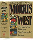 Morris L. West Morris West: Three Complete Novels : The Shoes of the Fisherman/the Clowns of God/Lazarus