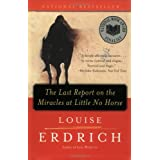 The Last Report on the Miracles at Little No Horse: A Novel ~ Louise Erdrich