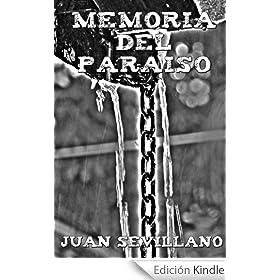 http://www.amazon.es/Memoria-del-Paraiso-Juan-Sevillano-ebook/dp/B00BNFOJGM/ref=zg_bs_827231031_f_13