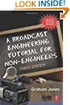 A Broadcast Engineering Tutorial for...