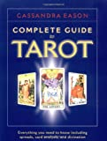 The Complete Guide to Tarot (1580910688) by Eason, Cassandra