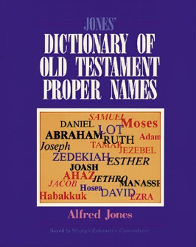 Jones' Dictionary of Old Testament Proper Names Paperback - February 9, 1990From kregel academic & professional; subsequent edition (feb