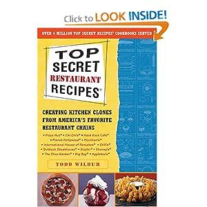 Top Secret Restaurant Recipes - Todd Wilbur