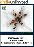 SOLIDWORKS 2015: A Power Guide for Be...