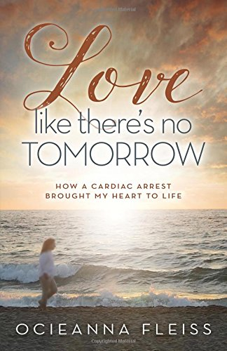 Love Like There's No Tomorrow by Ocieanna Fleiss ~ for inspiration