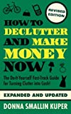 img - for How to De-clutter and Make Money Now: Turn Clutter into Cash with The One-Minute Organizer (Volume 1) book / textbook / text book