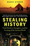 img - for Stealing History: Tomb Raiders, Smugglers, and the Looting of the Ancient World book / textbook / text book