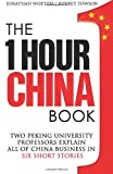 img - for The One Hour China Book: Two Peking University Professors Explain All of China Business in Six Short Stories (Volume 1) Paperback January 12, 2014 book / textbook / text book