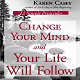 img - for Change Your Mind and Your Life Will Follow: 12 Simple Principles book / textbook / text book