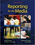 img - for Reporting for the Media by Bender, John R., Davenport, Lucinda D., Drager, Michael W., (2008) Paperback book / textbook / text book