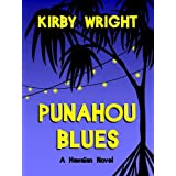 PUNAHOU BLUES, a Hawaiian Novel ~ Kirby Wright