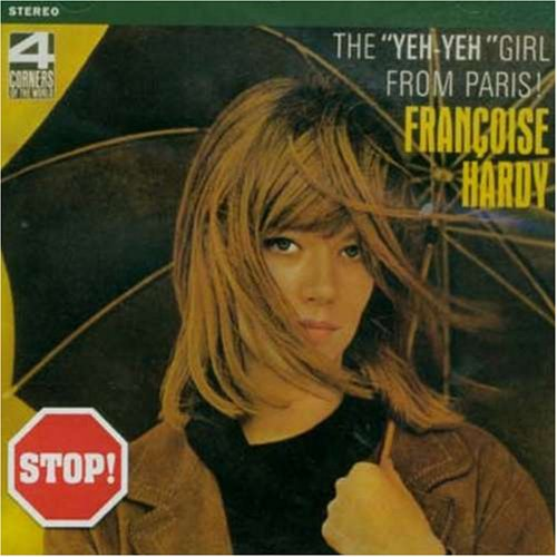 Françoise Hardy - The Yeh-Yeh Girl From Paris - Zortam Music