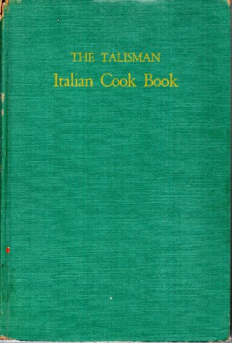 The Talisman Italian Cook Book Special Edition Printed for the Ronzoni Macaroni Company (The Talisman Italian Cookbook compare prices)