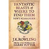 Fantastic Beasts And Where To Find Themby JK Rowling