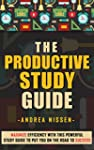 The Productive Study Guide: Maximize...