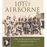 101st Airborne: The Screaming Eagles in World War IIby Mark Bando