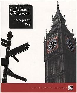 Stephen Fry - Le faiseur d'histoire
