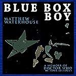 Blue Box Boy | Matthew Waterhouse
