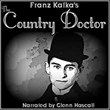 The Country Doctor (       UNABRIDGED) by Franz Kafka Narrated by Glenn Hascall