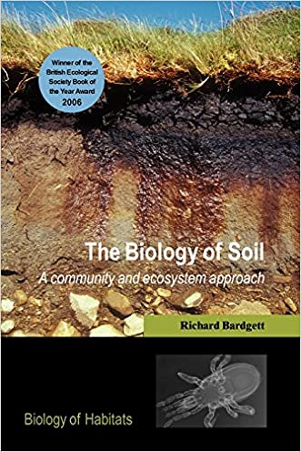 The Biology of Soil: A Community and Ecosystem Approach (Biology of Habitats Series)