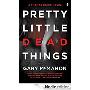 Pretty Little Dead Things by Gary McMahon