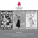 War Girls: An Anthology of Poetry and Prose by Women in the 1st World War |  Various