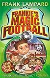 Frankie's Magic Football: 02 Frankie vs The Rowdy Romans