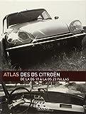 Atlas des DS Citroën : De la DS 19 à la DS 23 Pallas